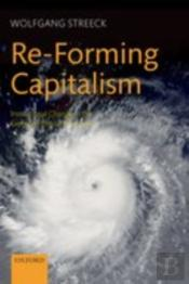 Re-Forming Capitalism:Institutional Change In The German Political Economy
