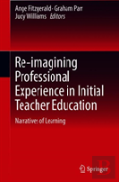 Re-Imagining Professional Experience In Initial Teacher Education