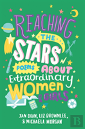 Reaching The Stars: Poems About Extraordinary Women And Girls