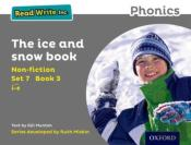 Read Write Inc. Phonics: Set 7 Non-Fiction 3 The Ice And Snow Book