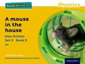Read Write Inc. Phonics: Yellow Set 5 Non-Fiction 5 A Mouse In The House