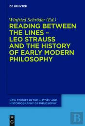 Reading Between The Lines  Leo Strauss And The History Of Early Modern Philosophy