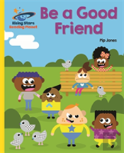 Reading Planet - Be A Good Friend - Yellow: Galaxy