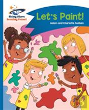 Reading Planet - Let'S Paint - Blue: Comet Street Kids