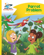 Reading Planet - Parrot Problem - Yellow: Comet Street Kids