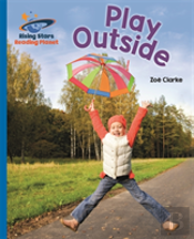 Reading Planet - Play Outside - Blue: Galaxy