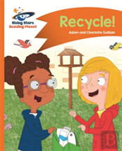 Reading Planet - Recycle! - Orange: Comet Street Kids