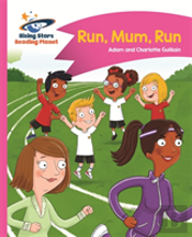 Reading Planet - Run, Mum, Run! - Pink B: Comet Street Kids
