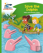 Reading Planet - Save The Dolphin - Green: Comet Street Kids