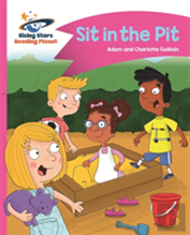 Reading Planet - Sit In The Pit - Pink A: Comet Street Kids