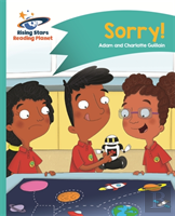 Reading Planet - Sorry! - Turquoise: Comet Street Kids
