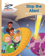 Reading Planet - Stop The Alien! - Gold: Comet Street Kids