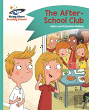 Reading Planet - The After-School Club - Turquoise: Comet Street Kids