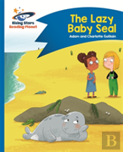 Reading Planet - The Lazy Baby Seal - Blue: Comet Street Kids