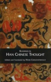 Readings In Han Chinese Thought