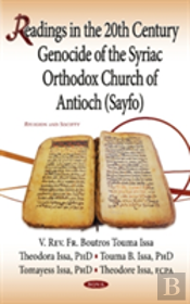 Readings In The 20th Century Genocide Of The Syriac Orthodox Church Of Antioch (Sayfo)