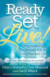 Ready, Set, Live: Empowering Strategies For An Enlightened Life