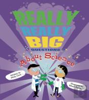 Really, Really Big Questions About Science