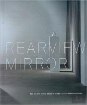 Rearview Mirror - New Art From Central & Eastern Europe