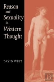 Reason And Sexuality In Western Thought