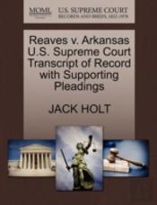 Reaves V. Arkansas U.S. Supreme Court Transcript Of Record With Supporting Pleadings