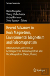 Recent Advances In Rock Magnetism, Environmental Magnetism And Paleomagnetism