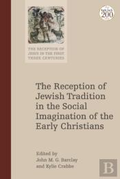 Reception Of Jewish Tradition In The Social Imagination Of The Early Christians