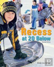 Recess At 20 Below, Revised Edition