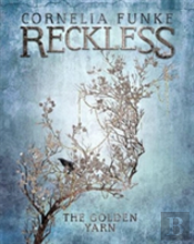 Reckless Iii: The Golden Yarn (Mirrorworld)