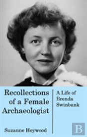 Recollections Of A Female Archaeologist