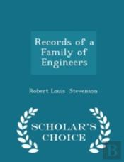 Records Of A Family Of Engineers - Scholar'S Choice Edition