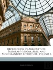 Recreations In Agriculture, Natural-Hist