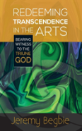 Redeeming Transcendence In The Arts