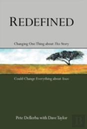 Redefined: Changing One Thing About This Story Could Change Everything About Yours
