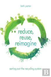 Reduce, Reuse, Reimagine