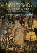 Refashioning Medieval And Early Modern Dress