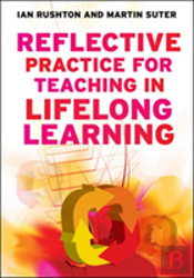 Reflective Practice For Teaching In Lifelong Learning