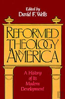 Bertrand.pt - Reformed Theology In America: A History Of Its Modern Development