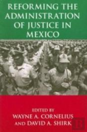 Reforming The Administration Of Justice In Mexico