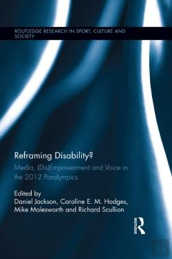 Bertrand.pt - Reframing Disability?: Media, (Dis)Empowerment, And Voice In The London Paralympics