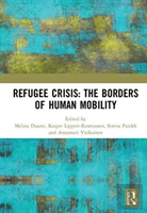 Refugee Crisis: The Borders Of Human Mobility