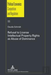 Refusal To License Intellectual Property Rights As Abuse Of Dominance