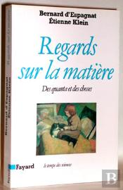 Regards Sur La Matiere ; Des Quanta Et Des Choses
