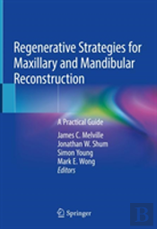 Regenerative Strategies For Maxillary And Mandibular Reconstruction