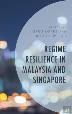 Bertrand.pt - Regime Resilience In Malaysia And Singapore