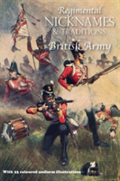 Regimental Nicknames & Traditions Of The British Army