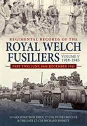 Regimental Records Of The Royal Welch Fusiliers Volume V, 1918-1945