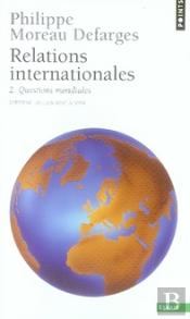 Relations Internationales T.2 ; Questions Mondiales