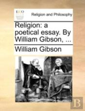 Religion: A Poetical Essay. By William G
