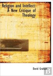 Religion And Intellect: A New Critique O